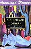 Significant Others (Tales of the City Series) (0060924810) by Maupin, Armistead
