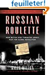 Russian Roulette: How British Spies T...