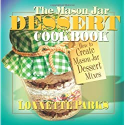 The Mason Jar Dessert Cookbook (Mason Jar Cookbook)