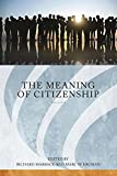 img - for The Meaning of Citizenship (Series in Citizenship Studies) book / textbook / text book