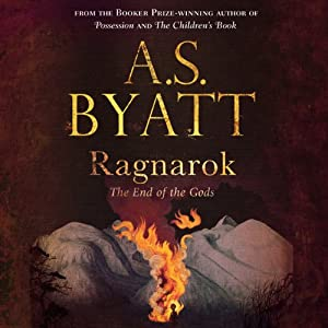 Ragnarok: The End of the Gods | [A. S. Byatt]