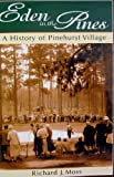 img - for Eden in the Pines (A History of Pinehurst Village) book / textbook / text book