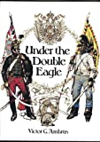 Under the Double Eagle: Three Centuries of History in Austria and Hungary (0192797220) by Ambrus, Victor G.
