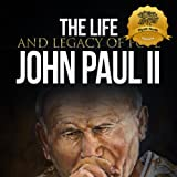 img - for The Life and Legacy of Pope John Paul II book / textbook / text book