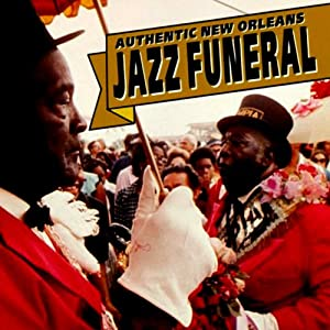 Authentic New Orleans Jazz Funeral