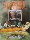 Empire of the Bay: An Illustrated History of the Hudson's Bay Company (0670829692) by Newman, Peter C.