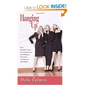 Amazon.com: Hanging Up (9780345437822): Delia Ephron: Books