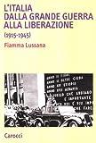 L'Italia dalla Grande Guerra alla Liberazione : 1915-1945