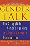 img - for Gender Talk: The Struggle For Women's Equality in African American Communities by Cole, Johnnetta B., Guy-Sheftall, Beverly published by One World/Ballantine (2003) book / textbook / text book