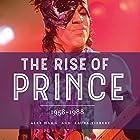 The Rise of Prince: 1958-1988 Hörbuch von Alex Hahn, Laura Tiebert Gesprochen von: Rob Saladino