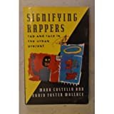 Signifying Rappers: Rap and Race in the Urban Present (0880012552) by Costello, Mark