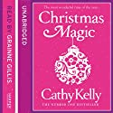 Christmas Magic Audiobook by Cathy Kelly Narrated by Grainne Gillis