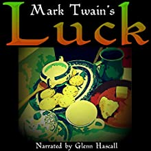 Luck (       UNABRIDGED) by Mark Twain Narrated by Glenn Hascall