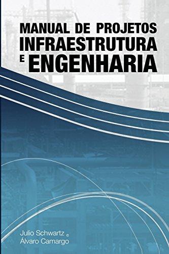 Manual de Projetos de Infraestrutura e Engenharia (Portuguese Edition)