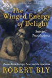 The Winged Energy of Delight: Selected Translations (0060575867) by Bly, Robert