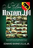 img - for New Bern History 101 book / textbook / text book
