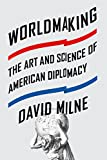 img - for Worldmaking: The Art and Science of American Diplomacy book / textbook / text book