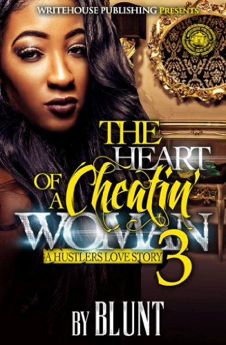 The Heart of A Cheatin' Woman 3: A Hustler's Love Story PDF