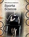 img - for Sports Science (Why Science Matters) book / textbook / text book