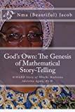 img - for God's Own The Genesis of Mathematical Story-Telling: NiWARD Story of Nkechi Madonna Adeleine Agwu, Ph.D. book / textbook / text book