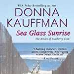 Sea Glass Sunrise | Donna Kauffman