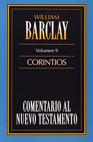 Comentario al N.T. Vol. 09 - Corintios (Comentario Al Nuevo Testamento) (Spanish Edition)