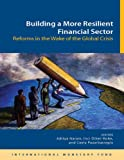 img - for Building a More Resilient Financial Sector: Reforms in the Wake of the Global Crisis book / textbook / text book