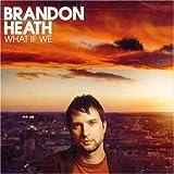 echange, troc Brandon Heath - What If We