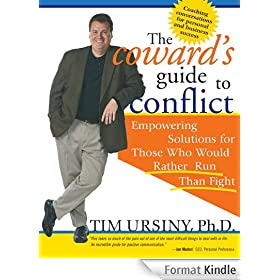 Coward's Guide to Conflict: Empowering Solutions for Those Who Would Rather Run Than Fight