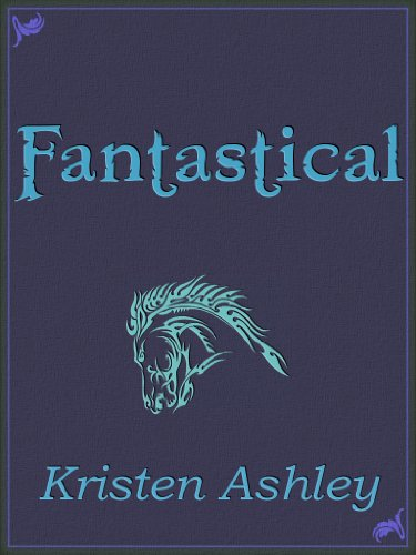 Fantastical (Fantasyland Series) by Kristen Ashley