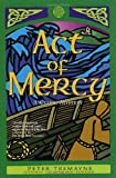 Act of Mercy: A Celtic Mystery (0312268645) by Tremayne, Peter