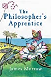THE PHILOSOPHER'S APPRENTICE (0297853449) by JAMES MORROW