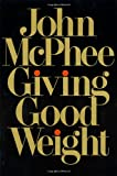 Giving Good Weight (0374163065) by McPhee, John