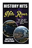 The Fun Bits Of History You Don t Know About THE NILE RIVER: Illustrated Fun Learning For Kids (History Hits)
