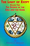 img - for { [ THE LIGHT OF EGYPT: VOLUME TWO, THE SCIENCE OF THE SOUL AND THE STARS ] } Burgoyne, Thomas H ( AUTHOR ) Oct-19-1999 Paperback book / textbook / text book