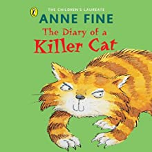 The Diary of a Killer Cat | Livre audio Auteur(s) : Anne Fine Narrateur(s) : Jack Dee