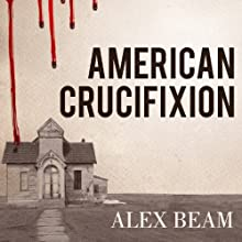 American Crucifixion: The Murder of Joseph Smith and the Fate of the Mormon Church (       UNABRIDGED) by Alex Beam Narrated by Michael Prichard