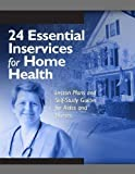 img - for 24 Essential Inservices for Home Health: Lesson Plans And Self-study Guides for Aides And Nurses by HCPro Published by HCPro, Inc. Bk&CD-Rom edition (2006) Paperback book / textbook / text book