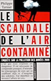 Le scandale de l'air contamin�