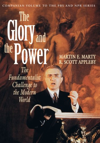 The Glory and the Power: The Fundamentalist Challenge to the Modern World