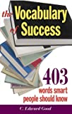 img - for The Vocabulary of Success: 403 Words Smart People Should Know (Capital Ideas for Business & Personal Development) book / textbook / text book
