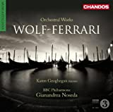 Geoghegan Wolf-Ferrari: Orchestral Works