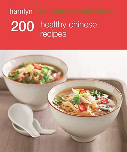 200 Healthy Chinese Recipes: Hamlyn All Colour Cookbook