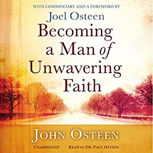 Becoming a Man of Unwavering Faith Audiobook