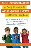 Tarin Varughese Social Communication Cues for Young Children with Autism Spectrum Disorders and Related Conditions: How to Give Great Greetings, Pay Cool Compliments and Have Fun with Friends