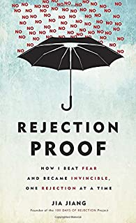 Book Cover: Rejection Proof: How I Beat Fear and Became Invincible Through 100 Days of Rejection