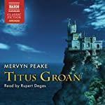 Titus Groan: The Gormenghast Trilogy, Book 1 | Mervyn Peake