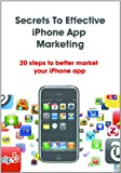 img - for Secrets to Effective iPhone App Marketing book / textbook / text book