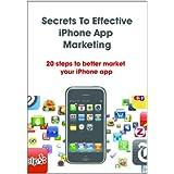 Secrets to Effective iPhone App Marketing ~ Bryan Bowers