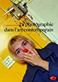 img - for La Photographie dans l'art contemporain (French Edition) book / textbook / text book